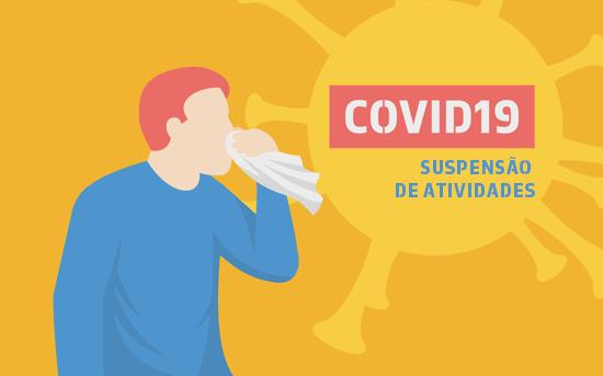 Atividades suspensas COVID-19 (EM ATUALIZAÇÃO)