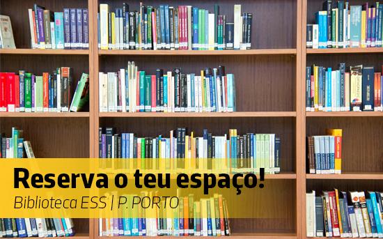 Biblioteca ESS | P. PORTO - Reserva o teu espaço!