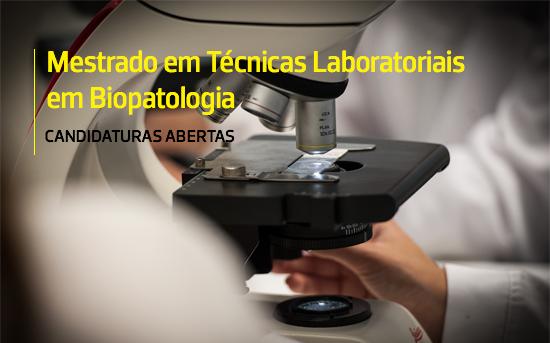 CANDIDATURAS ABERTAS | Mestrado em Técnicas Laboratoriais em Biopatologia