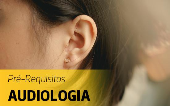 Consulta para Pré-Requisitos de Audiologia