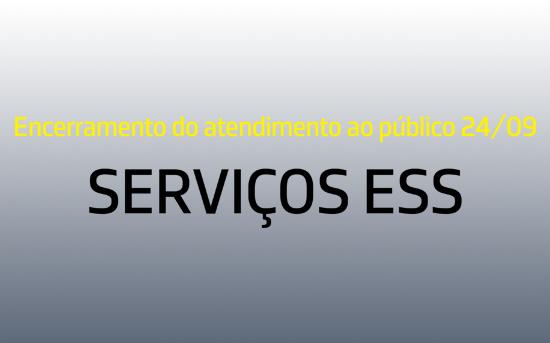 Encerramento do Atendimento ao Público dos Serviços ESS
