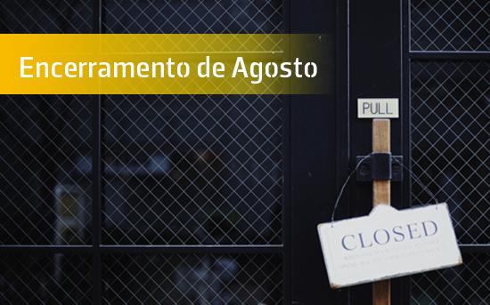 Encerramento em Agosto