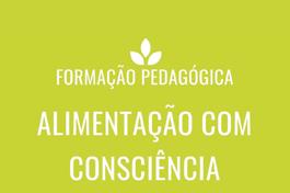 FORMAÇÃO PEDAGÓGICA | Alimentação Consciente