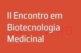 II Encontro em Biotecnologia Medicinal