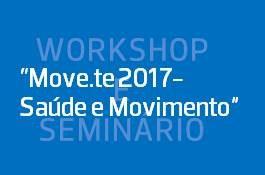 """MOVE.TE 2017 - Saúde e Movimento"""