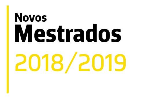 Novos Mestrados - Ano letivo 2018/2019