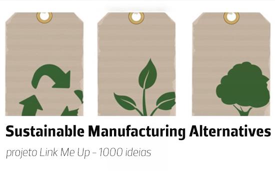Sustainable Manufacturing Alternatives – a visão do futuro